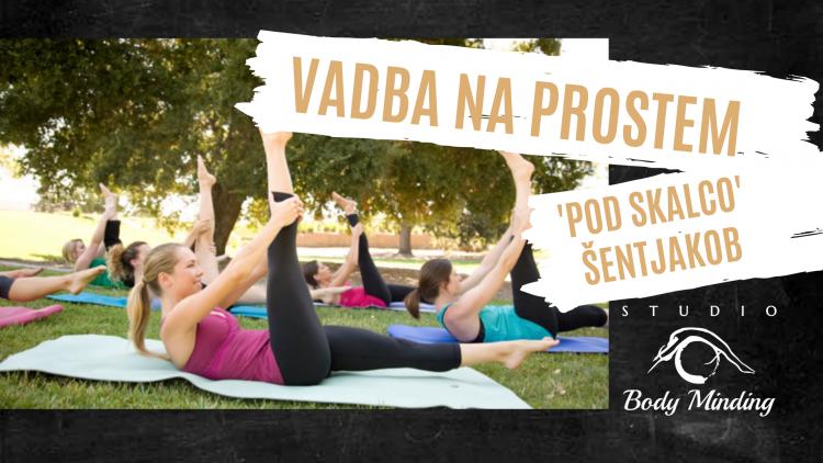 Poletni pilates na prostem - 'Pod skalco', Šentjakob